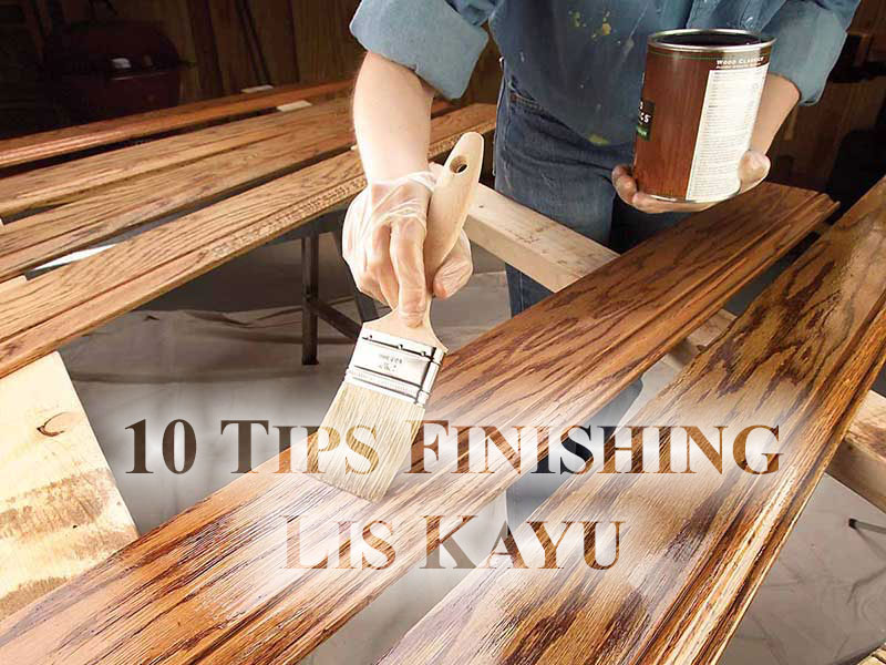 Tips Finishing Lis Kayu